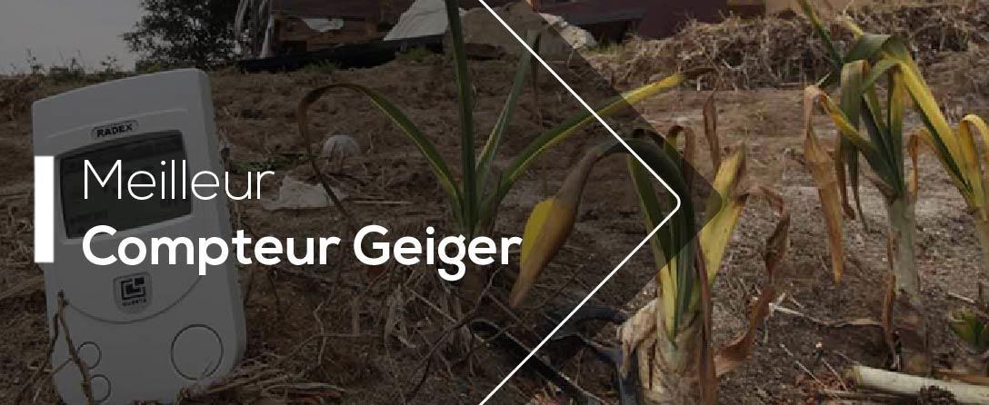 Comparatif meilleur compteur Geiger