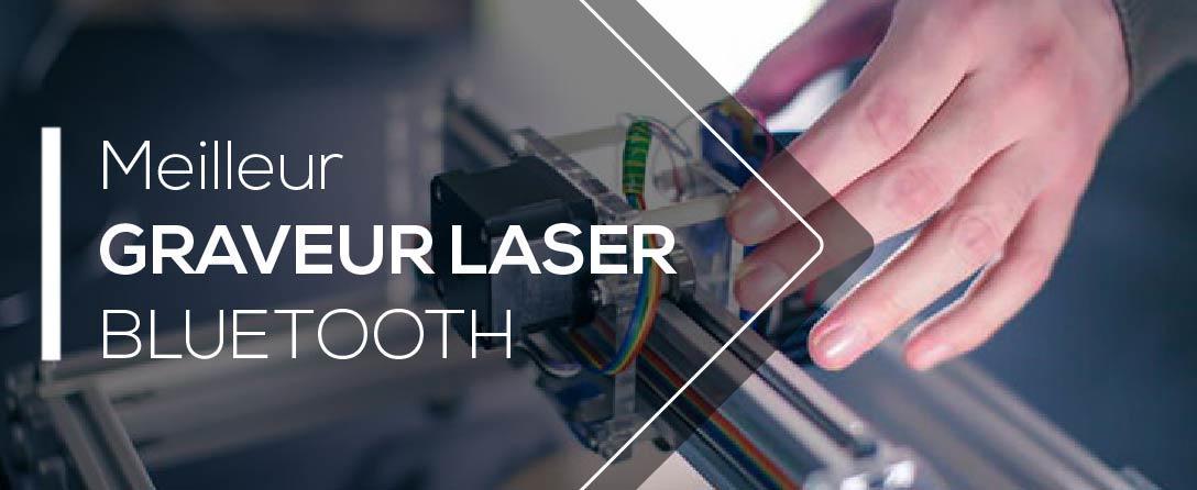 Tests et Comparatif des Meilleurs Graveurs Laser Bluetooth
