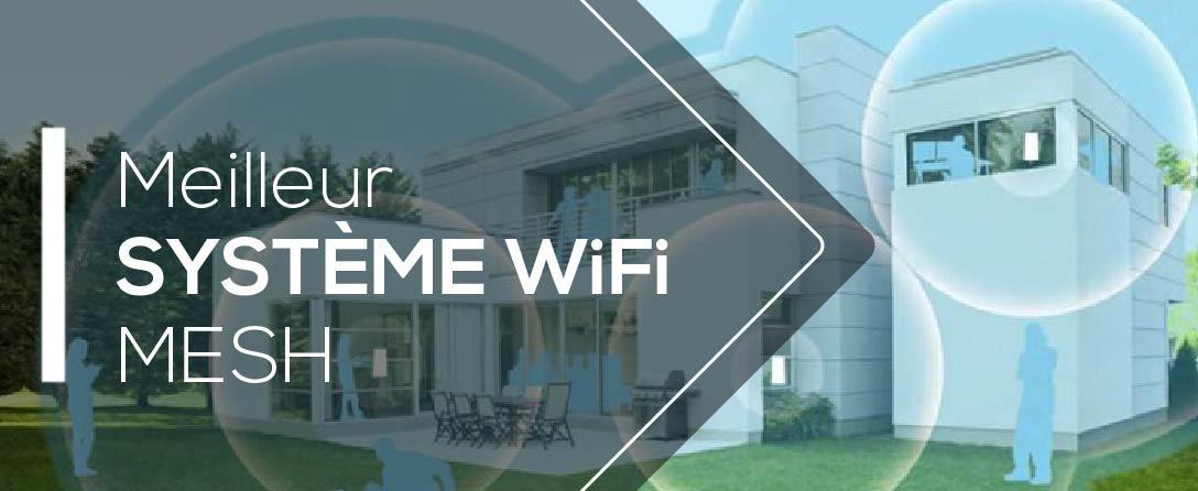 Tests et Comparatif des Meilleurs Systèmes WiFi Mesh